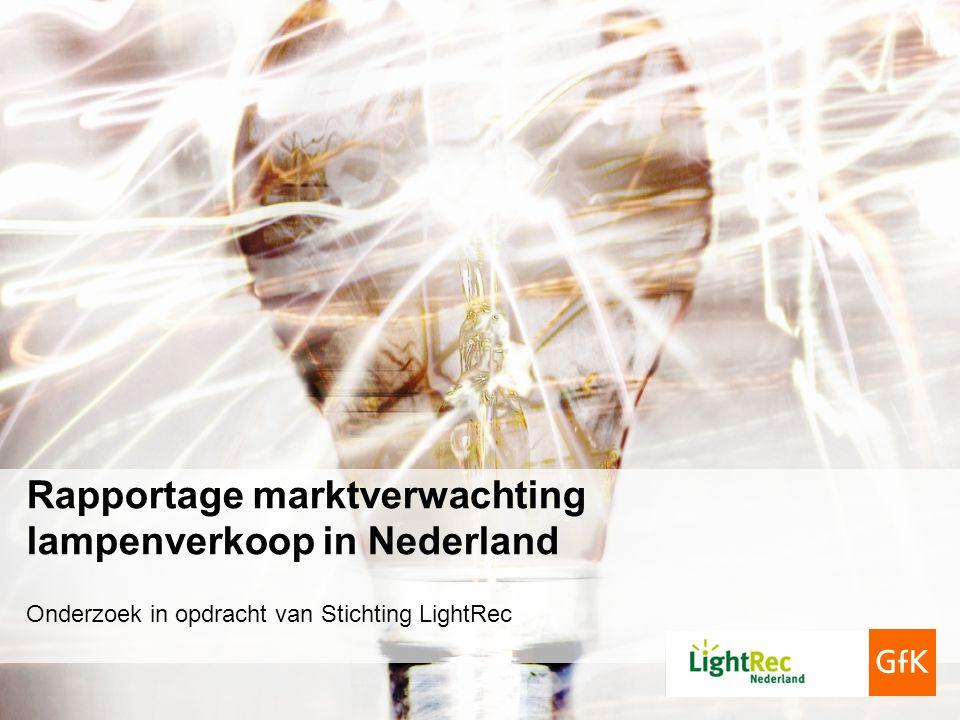Rapportage marktverwachting lampenverkoop in Nederland Onderzoek in opdracht van Stichting LightRec