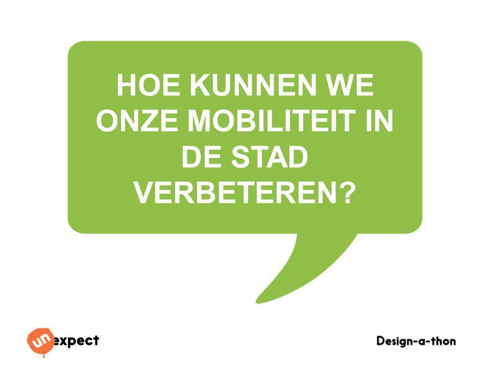 Design-a-Thon 16 Oktober 2014 HOE KUNNEN WE ONZE MOBILITEIT IN DE STAD VERBETEREN