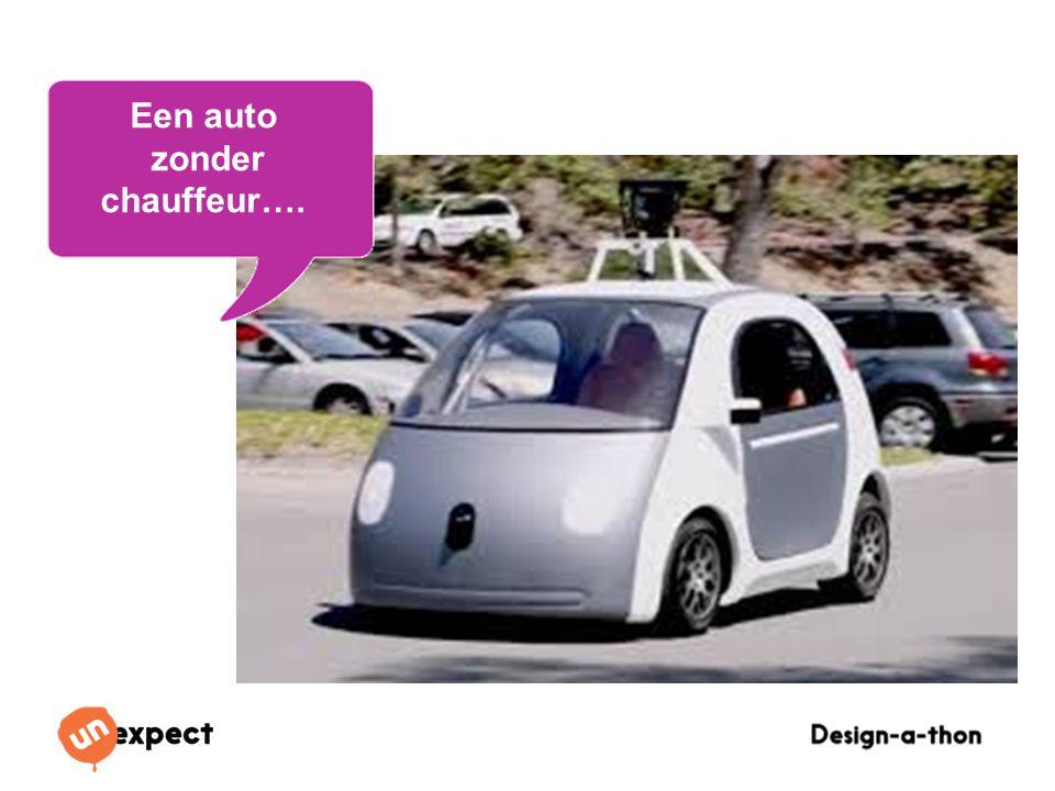 Design-a-Thon 16 Oktober 2014 Een auto zonder chauffeur….