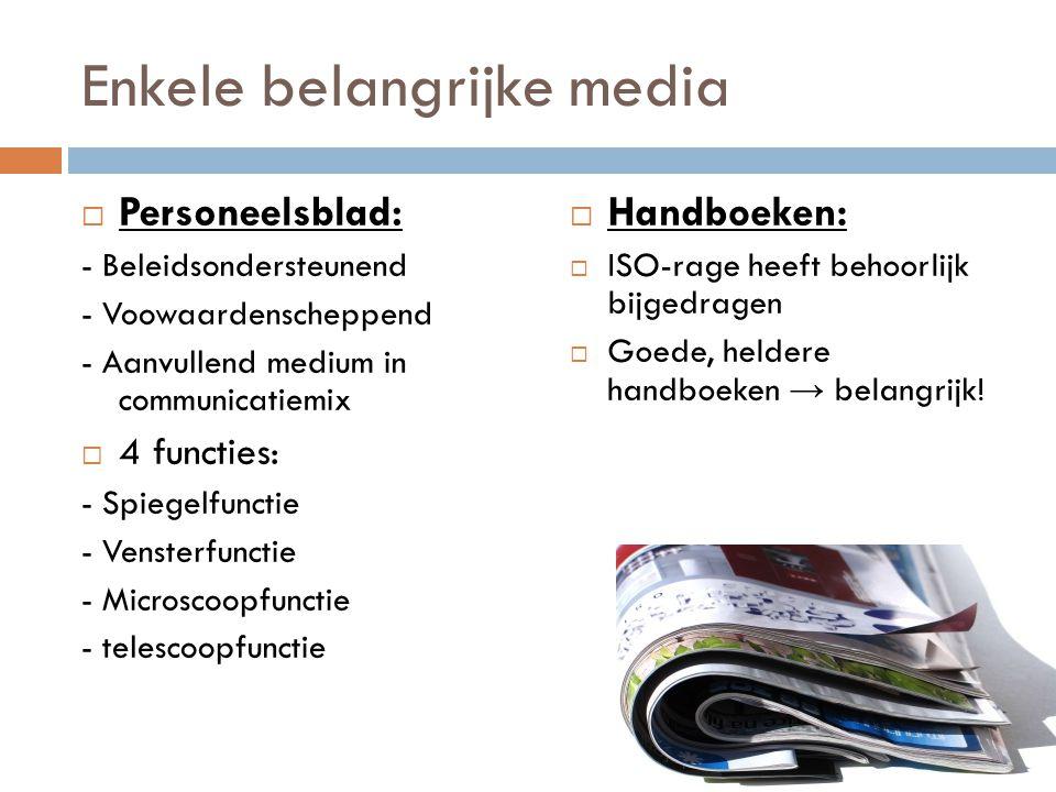 Enkele belangrijke media  Personeelsblad: - Beleidsondersteunend - Voowaardenscheppend - Aanvullend medium in communicatiemix  4 functies: - Spiegel