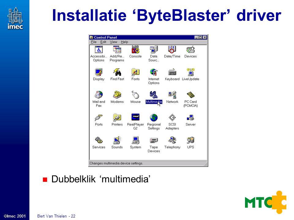  Imec 2001 Bert Van Thielen - 22 Installatie 'ByteBlaster' driver Dubbelklik 'multimedia'