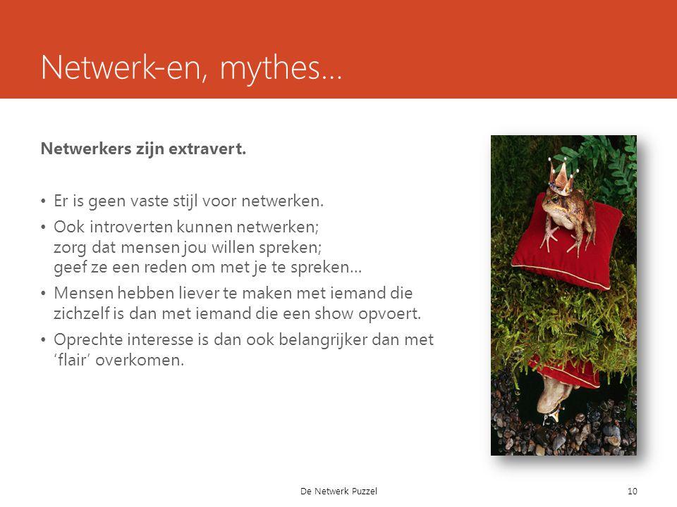 Netwerk-en, mythes… Netwerkers zijn extravert. Er is geen vaste stijl voor netwerken.