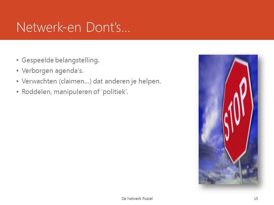 Netwerk-en Dont's… Gespeelde belangstelling. Verborgen agenda's.