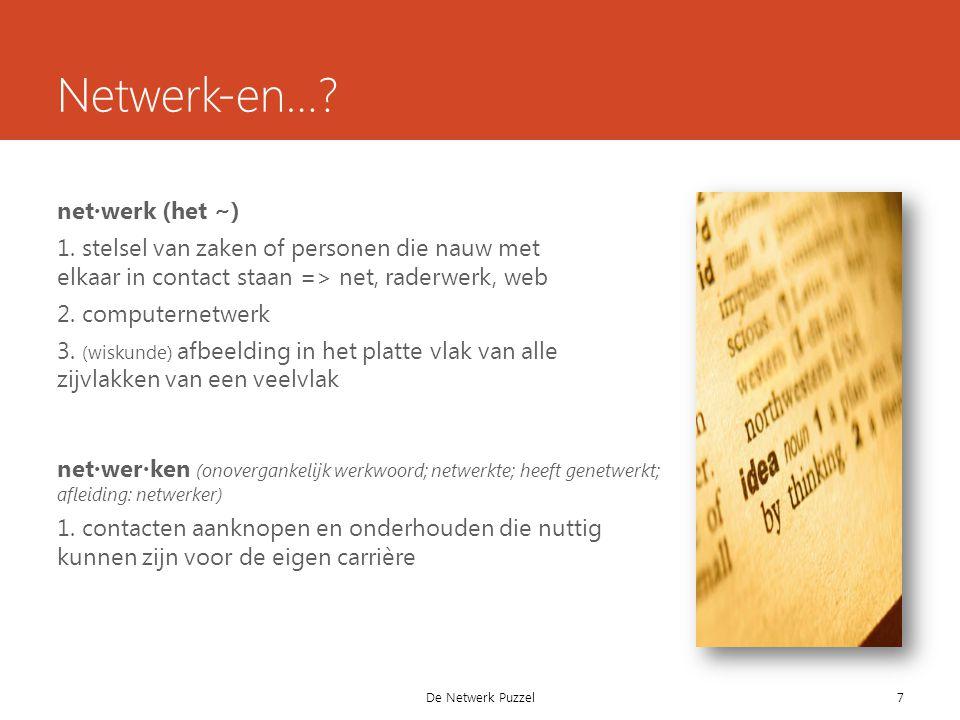 Netwerk-en…. net·werk (het ~) 1.