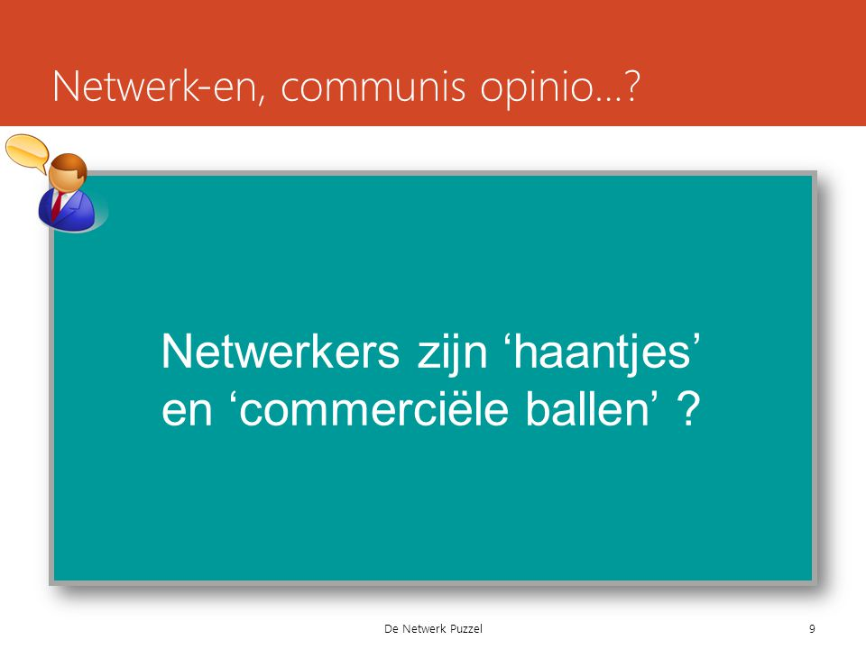 Netwerk-en, communis opinio… Netwerkers zijn 'haantjes' en 'commerciële ballen' 9