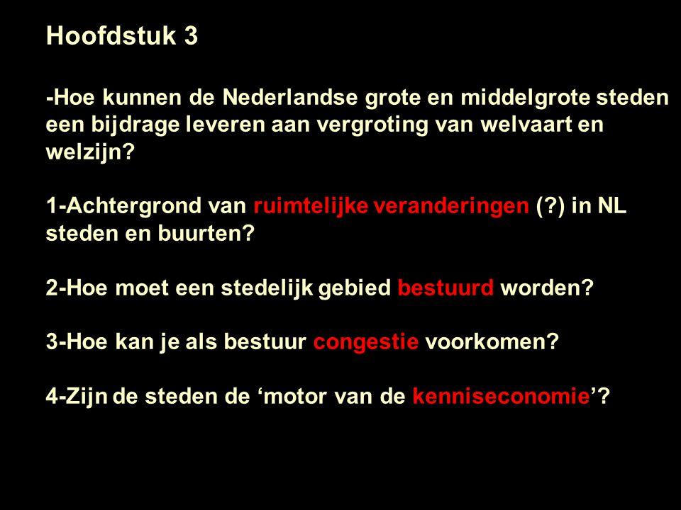 Hoofdstuk 3 -Hoe kunnen de Nederlandse grote en middelgrote steden een bijdrage leveren aan vergroting van welvaart en welzijn? 1-Achtergrond van ruim