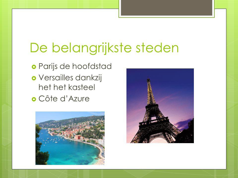 De belangrijkste steden  Parijs de hoofdstad  Versailles dankzij het het kasteel  Côte d'Azure