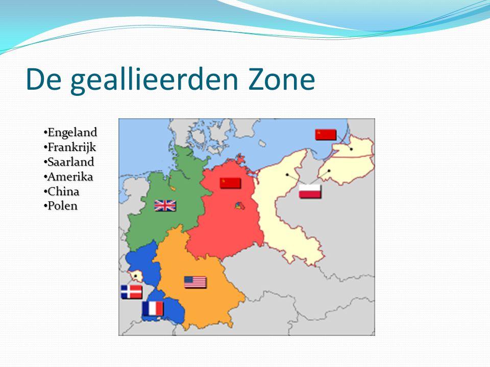 De geallieerden Zone Engeland Engeland Frankrijk Frankrijk Saarland Saarland Amerika Amerika China China Polen Polen