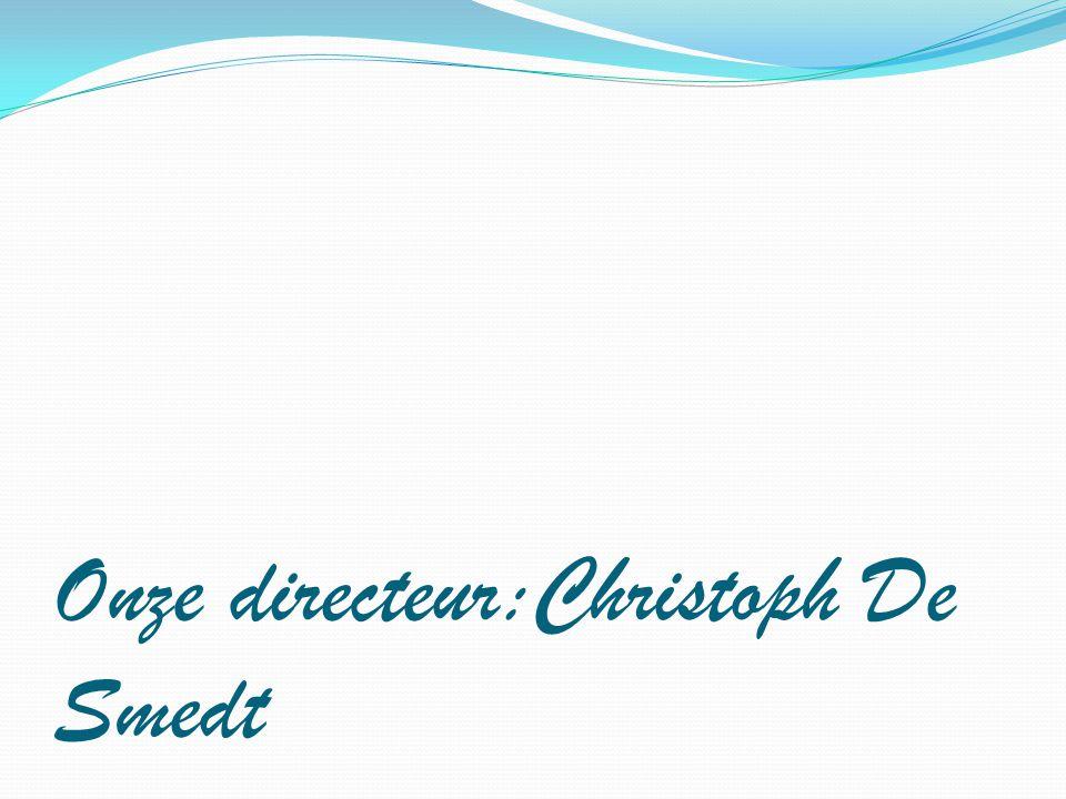 Onze directeur:Christoph De Smedt