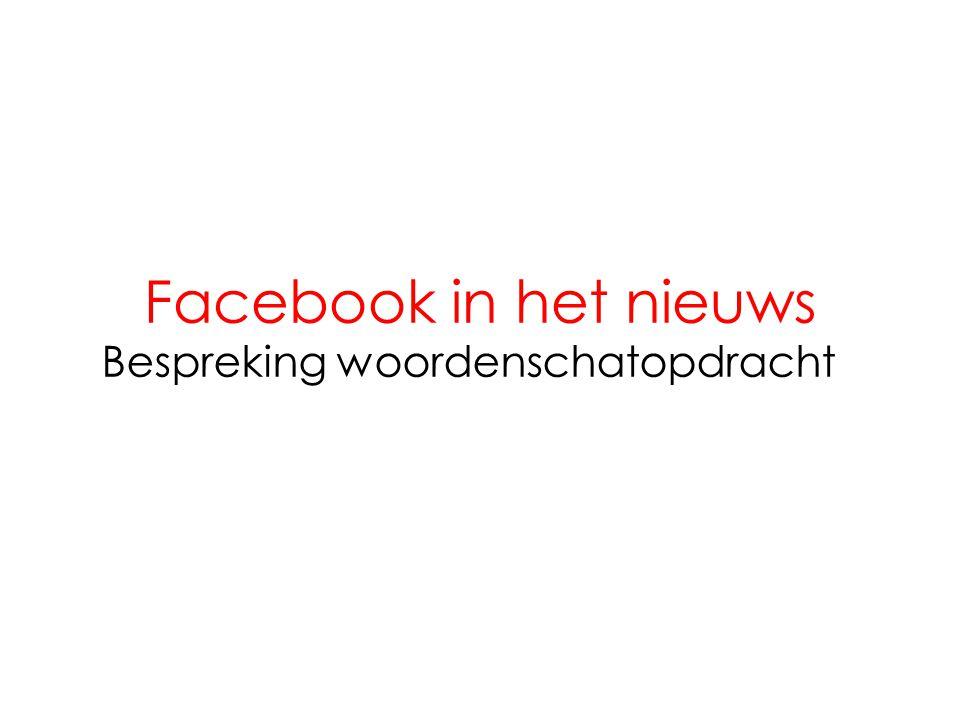 Facebook in het nieuws Bespreking woordenschatopdracht