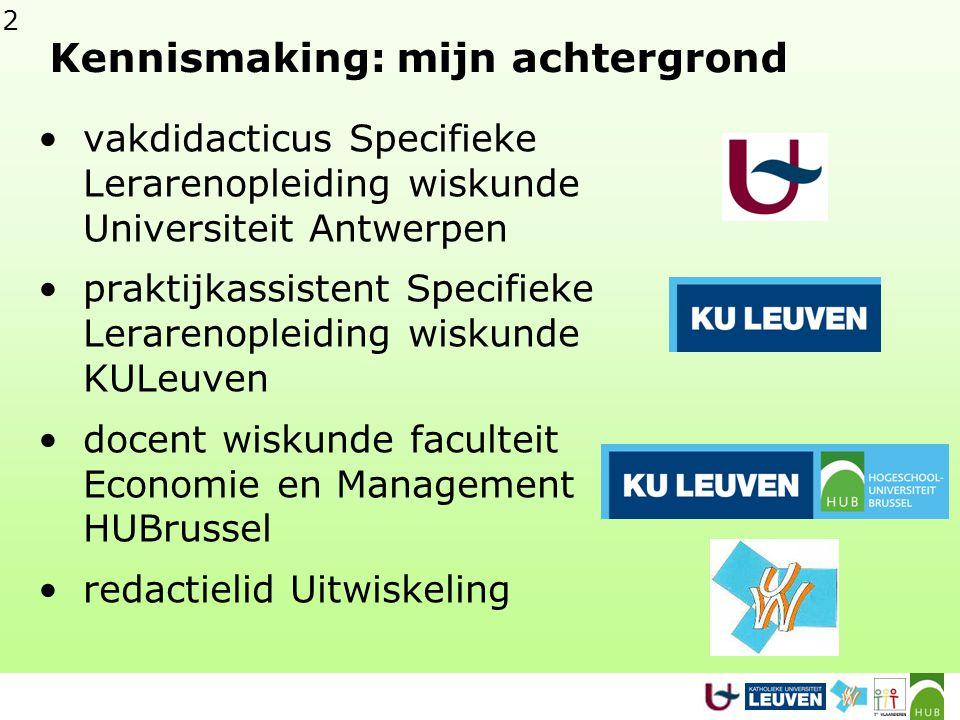 2 vakdidacticus Specifieke Lerarenopleiding wiskunde Universiteit Antwerpen praktijkassistent Specifieke Lerarenopleiding wiskunde KULeuven docent wis
