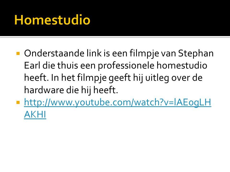  Onderstaande link is een filmpje van Stephan Earl die thuis een professionele homestudio heeft. In het filmpje geeft hij uitleg over de hardware die