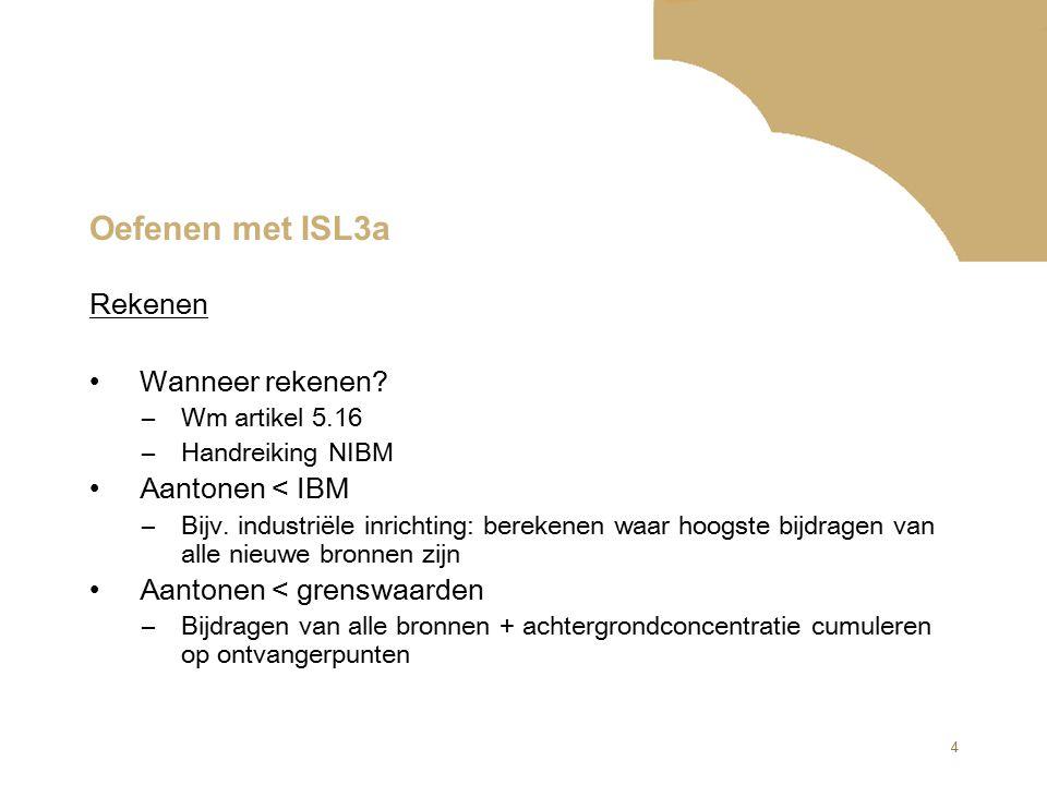 5 Oefenen met ISL3a RekenmethodeToepassingModel, voorbeeld SRM1Wegen, binnenstedelijkCAR SRM2Wegen, buitenstedelijkISL2 SRM3Punt- en oppervlaktebronnen ISL3a Methoden en modellen Regeling beoordeling luchtkwaliteit