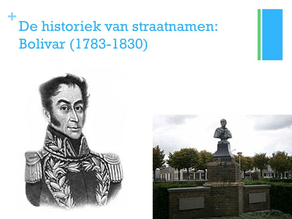 + De historiek van straatnamen: Bolivar (1783-1830)