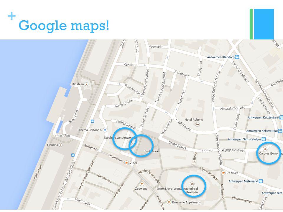 + Google maps!