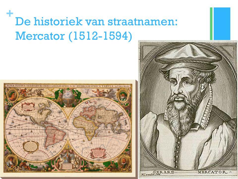 + De historiek van straatnamen: Mercator (1512-1594)