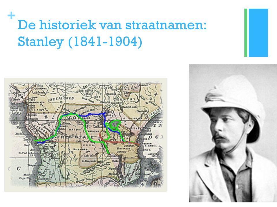 + De historiek van straatnamen: Stanley (1841-1904)