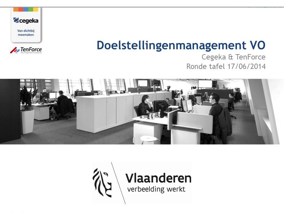 Cegeka & TenForce Ronde tafel 17/06/2014 Doelstellingenmanagement VO