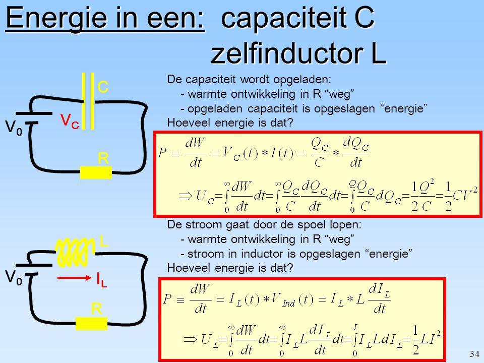 33 Dissipatie in weerstand R R V0V0 I De EMK (V 0 ) pompt iedere seconde I Coulombs rond. Dat kost werk=energie (batterij raakt leeg!) Die energie wor