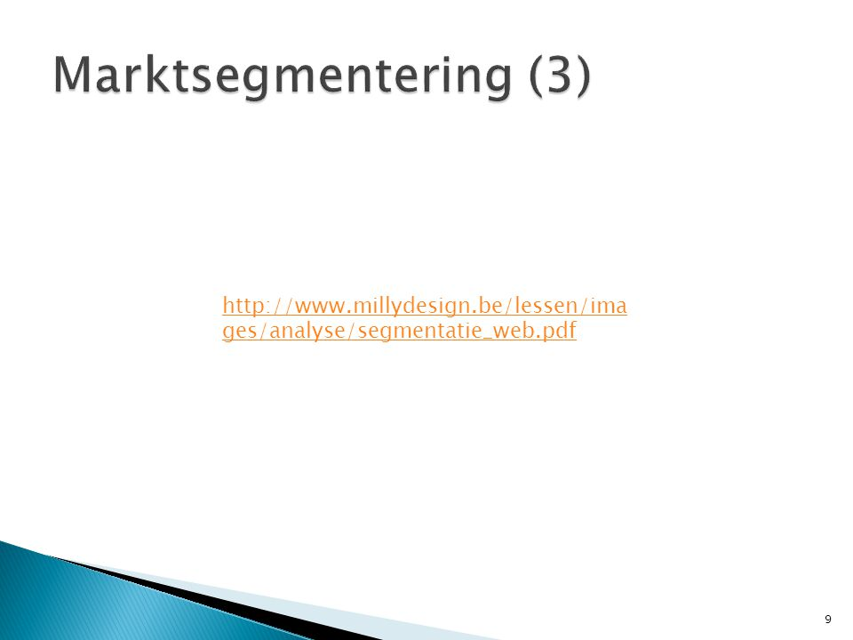 http://www.millydesign.be/lessen/ima ges/analyse/segmentatie_web.pdf 9