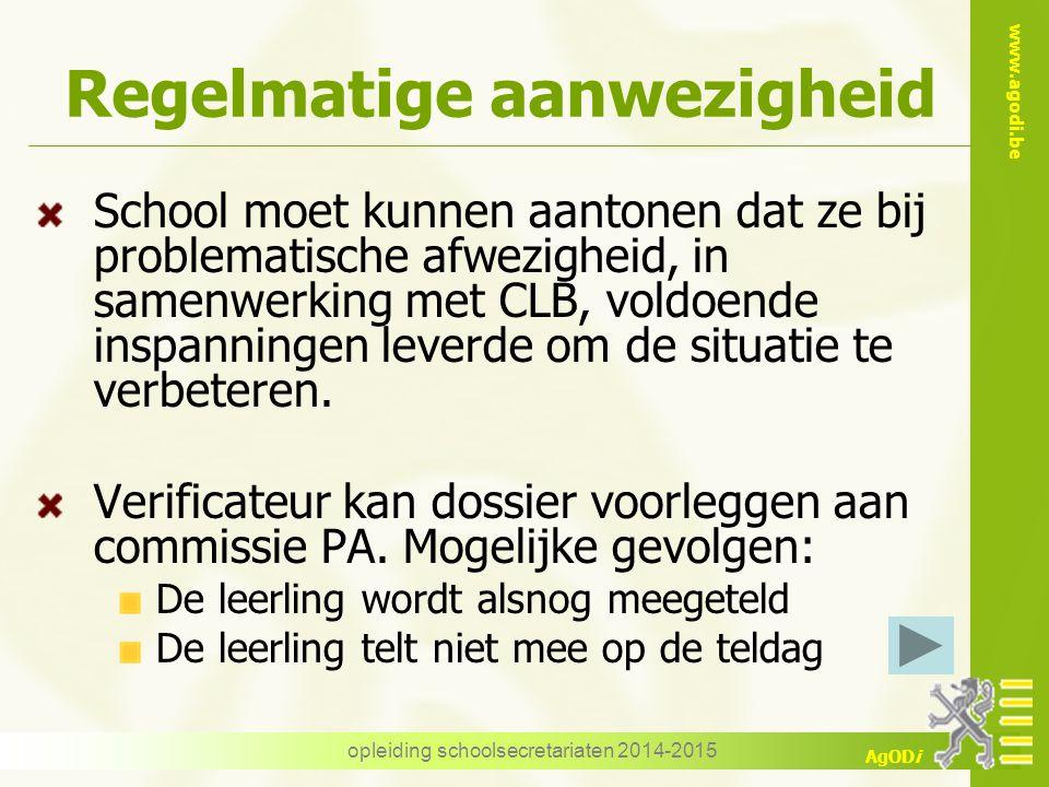 www.agodi.be AgODi opleiding schoolsecretariaten 2014-2015 Regelmatige aanwezigheid School moet kunnen aantonen dat ze bij problematische afwezigheid, in samenwerking met CLB, voldoende inspanningen leverde om de situatie te verbeteren.