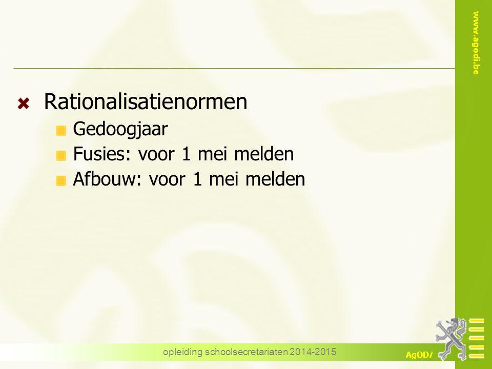 www.agodi.be AgODi Rationalisatienormen Gedoogjaar Fusies: voor 1 mei melden Afbouw: voor 1 mei melden opleiding schoolsecretariaten 2014-2015