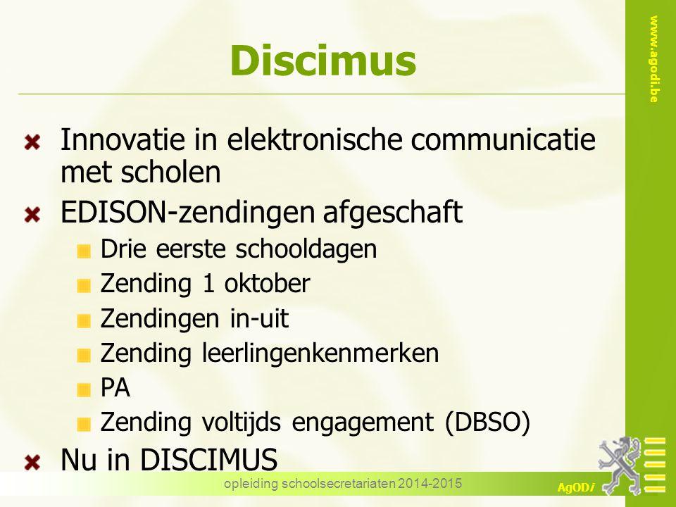 www.agodi.be AgODi Discimus Innovatie in elektronische communicatie met scholen EDISON-zendingen afgeschaft Drie eerste schooldagen Zending 1 oktober