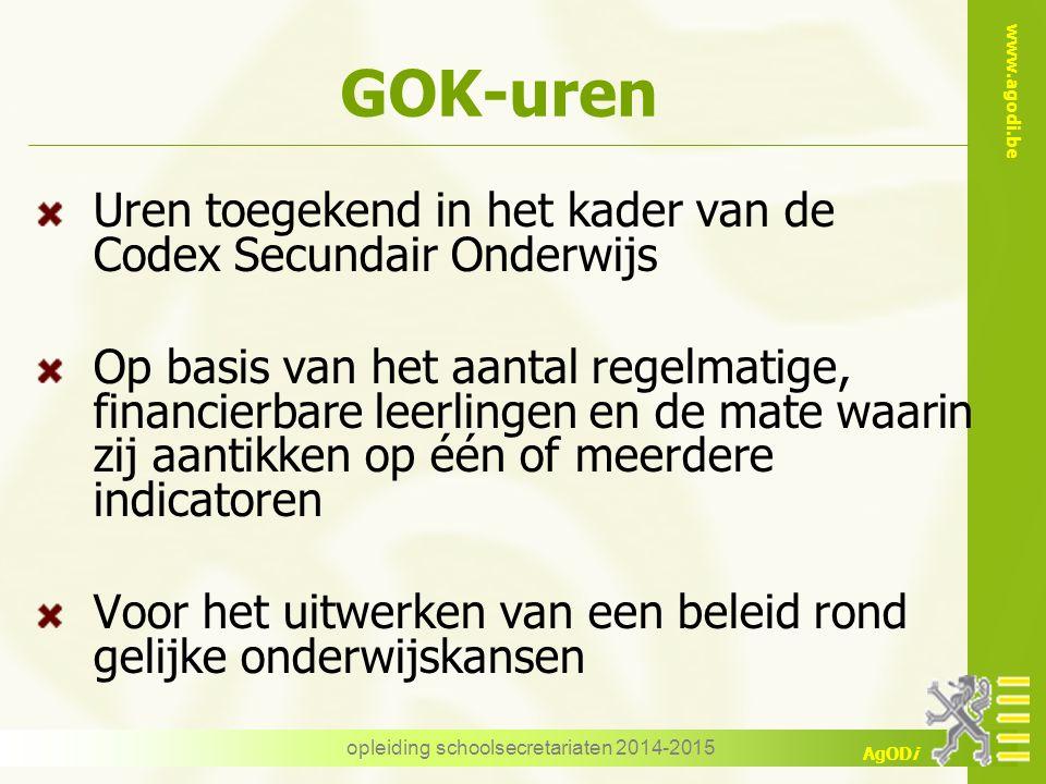 www.agodi.be AgODi opleiding schoolsecretariaten 2014-2015 GOK-uren Uren toegekend in het kader van de Codex Secundair Onderwijs Op basis van het aant