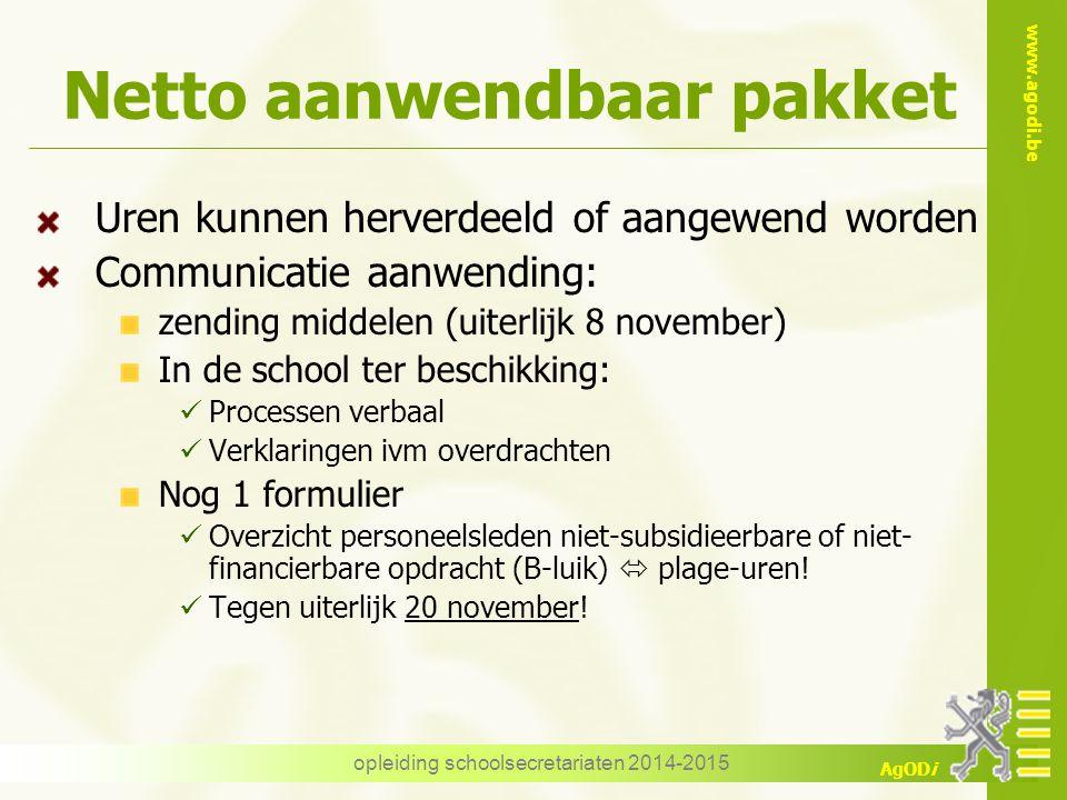 www.agodi.be AgODi opleiding schoolsecretariaten 2014-2015 Netto aanwendbaar pakket Uren kunnen herverdeeld of aangewend worden Communicatie aanwendin