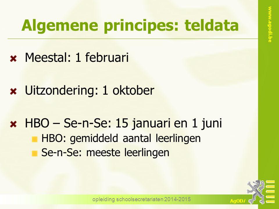www.agodi.be AgODi opleiding schoolsecretariaten 2014-2015 Algemene principes: teldata Meestal: 1 februari Uitzondering: 1 oktober HBO – Se-n-Se: 15 j