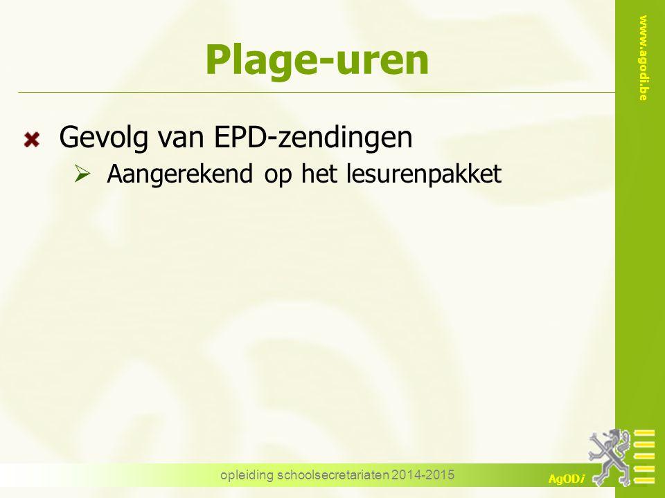 www.agodi.be AgODi Plage-uren Gevolg van EPD-zendingen  Aangerekend op het lesurenpakket opleiding schoolsecretariaten 2014-2015