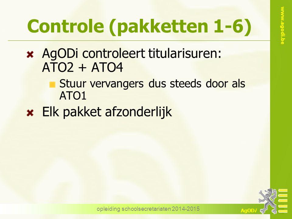 www.agodi.be AgODi opleiding schoolsecretariaten 2014-2015 Controle (pakketten 1-6) AgODi controleert titularisuren: ATO2 + ATO4 Stuur vervangers dus steeds door als ATO1 Elk pakket afzonderlijk