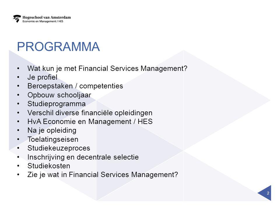 WAT KUN JE MET FINANCIAL SERVICES MANAGEMENT Werkveld: Banken Verzekeringsmaatschappijen (Assurantie) tussenpersonen Pensioenfondsen Beurzen Beleggingsinstellingen Multinationals met een professionele financiële afdeling 3