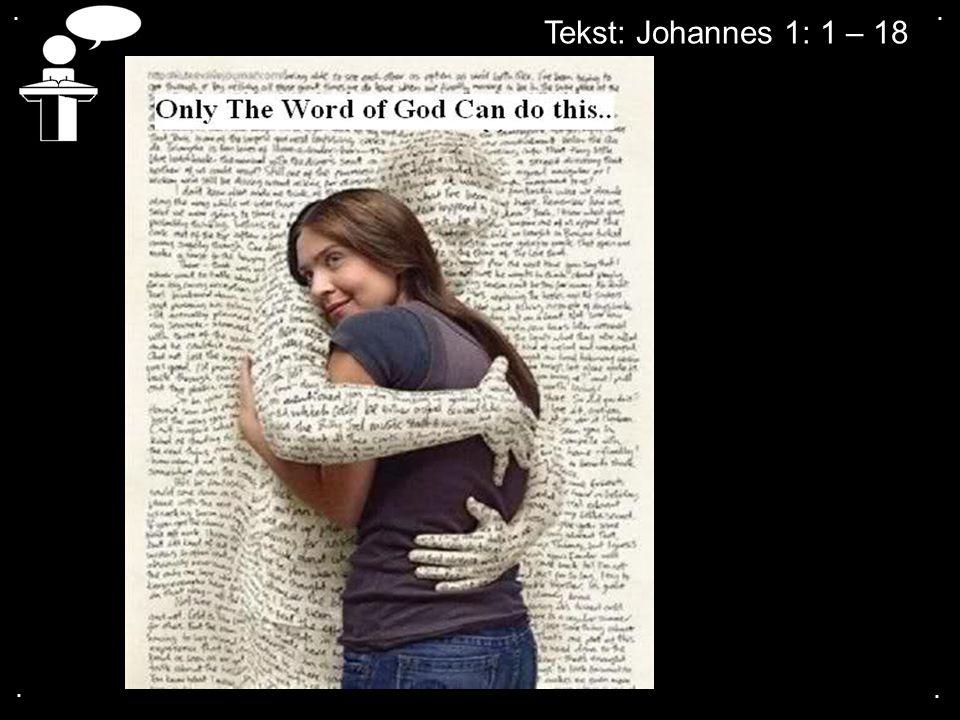 .... Tekst: Johannes 1: 1 – 18