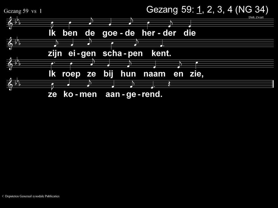 Gezang 59: 1, 2, 3, 4 (NG 34)