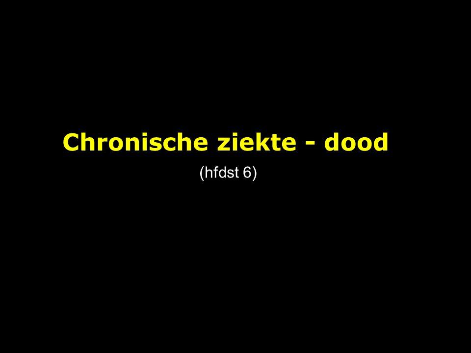Chronische ziekte - dood (hfdst 6)