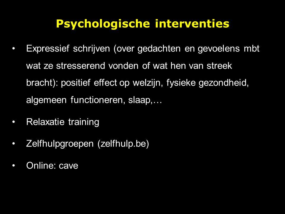 Psychologische interventies Expressief schrijven (over gedachten en gevoelens mbt wat ze stresserend vonden of wat hen van streek bracht): positief ef