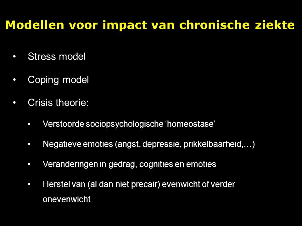 Modellen voor impact van chronische ziekte Stress model Coping model Crisis theorie: Verstoorde sociopsychologische 'homeostase' Negatieve emoties (an