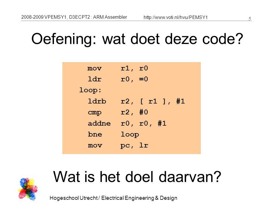2008-2009 VPEMSY1, D3ECPT2 : ARM Assembler http://www.voti.nl/hvu/PEMSY1 16 Hogeschool Utrecht / Electrical Engineering & Design 16 void LCD_INIT( void ); void LCD_CLEAR( void ); void print( char * s ); void WAIT_mS( int duration ); int main( void ){ LCD_INIT(); while(1){ print( Hallo ); WAIT_mS( 500 ); print( wereld. ); WAIT_mS( 500 ); } Hello3.zip.global print print: stmfd SP!,{ R5, LR } mov r5, r0 BL LCD_INIT loop: ldrb r0, [ r5 ], #1 cmp r0, #0 beq klaar bl LCD_PUTCHAR b loop klaar: ldmfd SP!,{ R5, PC }