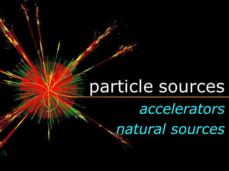 particle sources accelerators natural sources