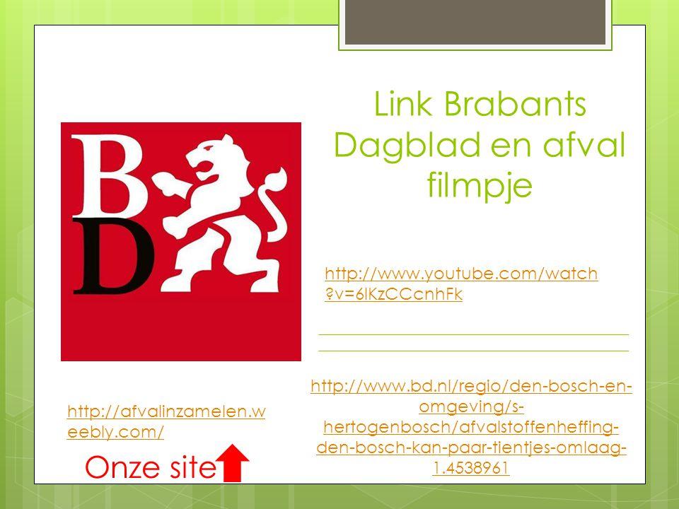 Link Brabants Dagblad en afval filmpje http://www.bd.nl/regio/den-bosch-en- omgeving/s- hertogenbosch/afvalstoffenheffing- den-bosch-kan-paar-tientjes-omlaag- 1.4538961 http://www.youtube.com/watch ?v=6IKzCCcnhFk http://afvalinzamelen.w eebly.com/ Onze site