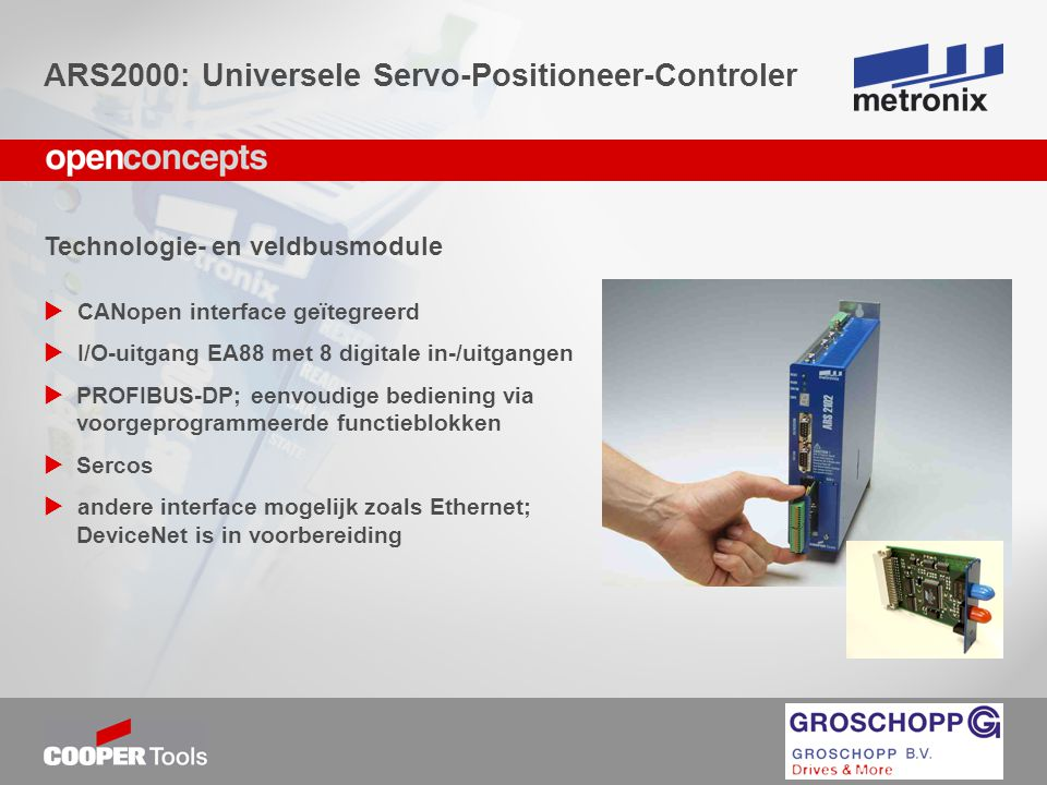 Technologie- en veldbusmodule  CANopen interface geïtegreerd  I/O-uitgang EA88 met 8 digitale in-/uitgangen  PROFIBUS-DP; eenvoudige bediening via