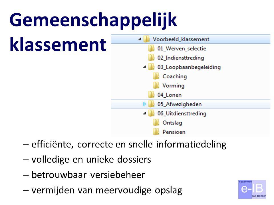 Gemeenschappelijk klassement – efficiënte, correcte en snelle informatiedeling – volledige en unieke dossiers – betrouwbaar versiebeheer – vermijden v