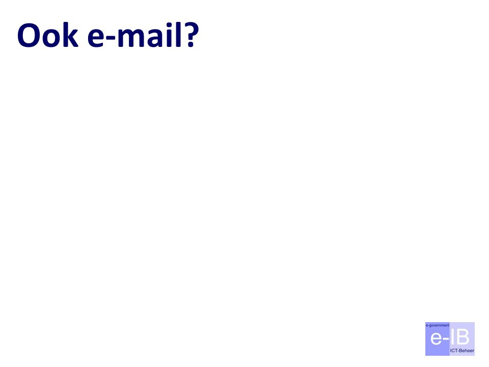Ook e-mail?