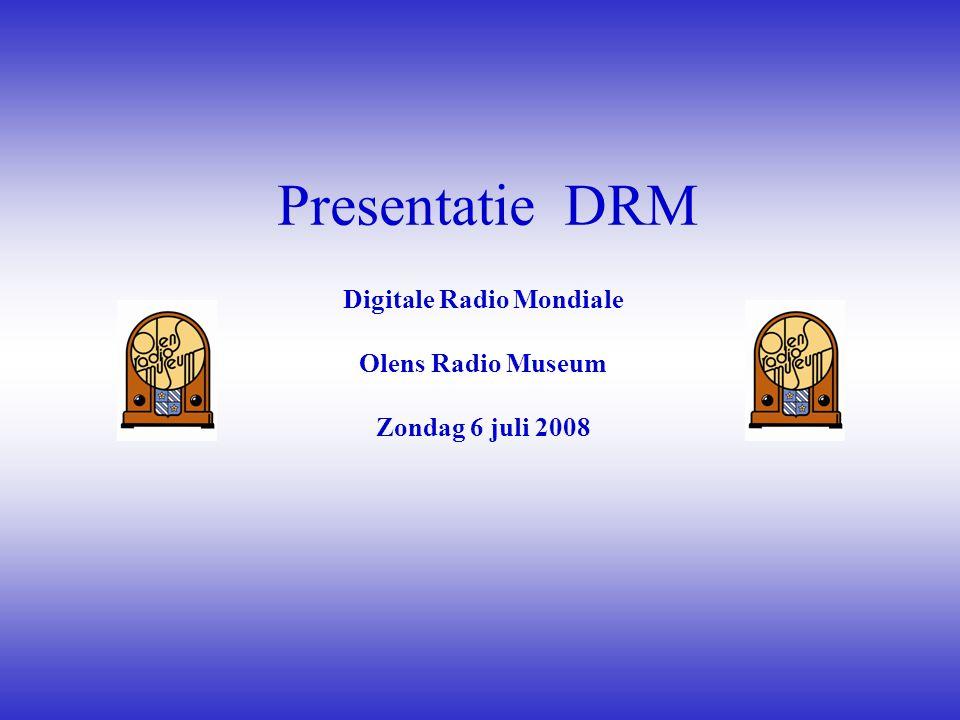 Presentatie DRM Digitale Radio Mondiale Olens Radio Museum Zondag 6 juli 2008