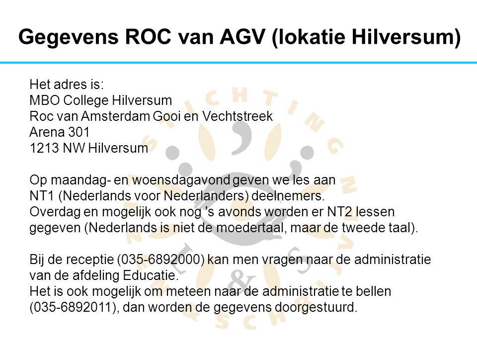 Het adres is: MBO College Hilversum Roc van Amsterdam Gooi en Vechtstreek Arena 301 1213 NW Hilversum Op maandag- en woensdagavond geven we les aan NT