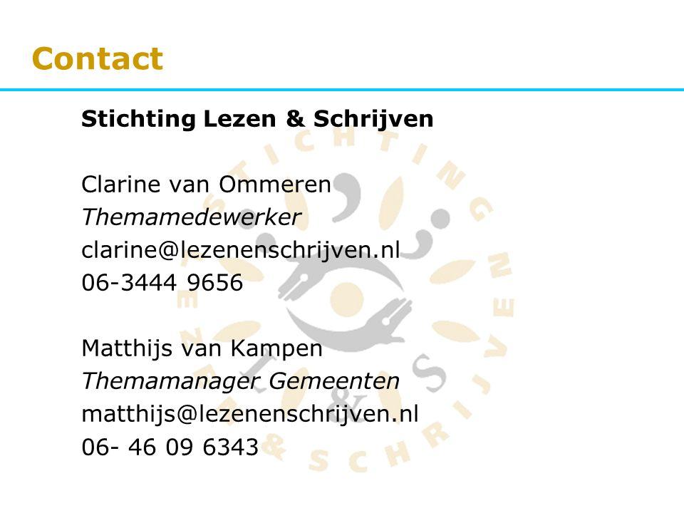 Contact Stichting Lezen & Schrijven Clarine van Ommeren Themamedewerker clarine@lezenenschrijven.nl 06-3444 9656 Matthijs van Kampen Themamanager Geme