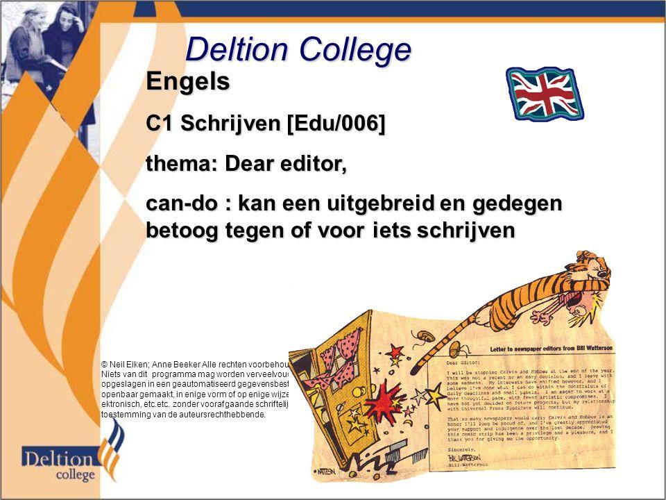 Deltion College Engels C1 Schrijven [Edu/006] thema: Dear editor, can-do : kan een uitgebreid en gedegen betoog tegen of voor iets schrijven © Neil Ei