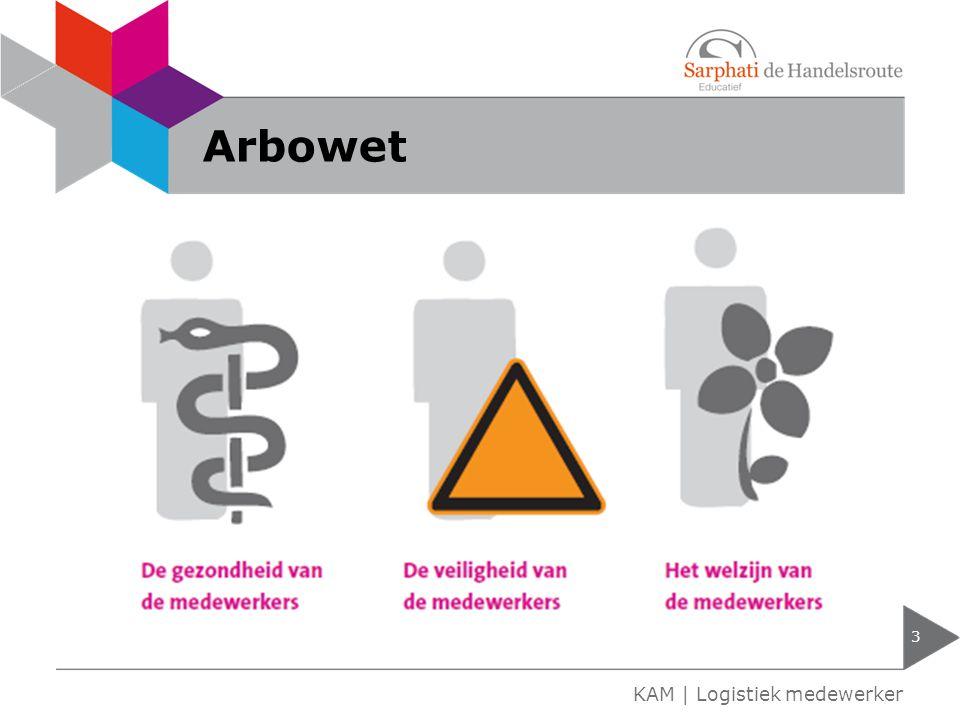 Arbowet 3 KAM | Logistiek medewerker