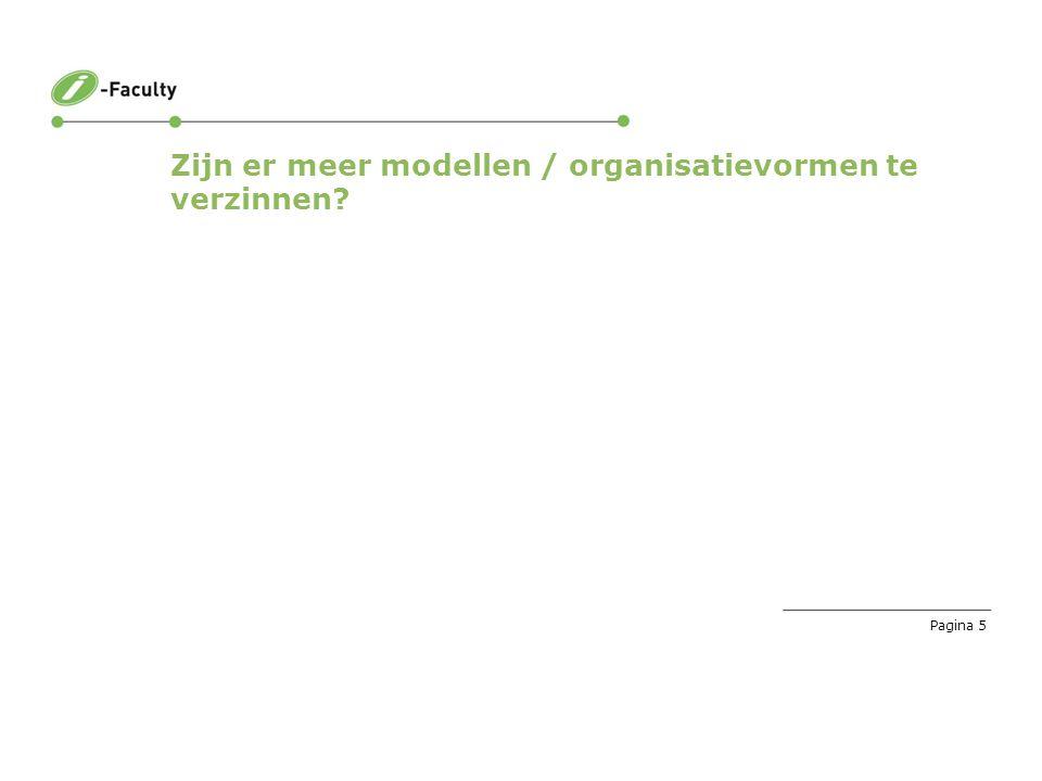 Pagina 5 Zijn er meer modellen / organisatievormen te verzinnen